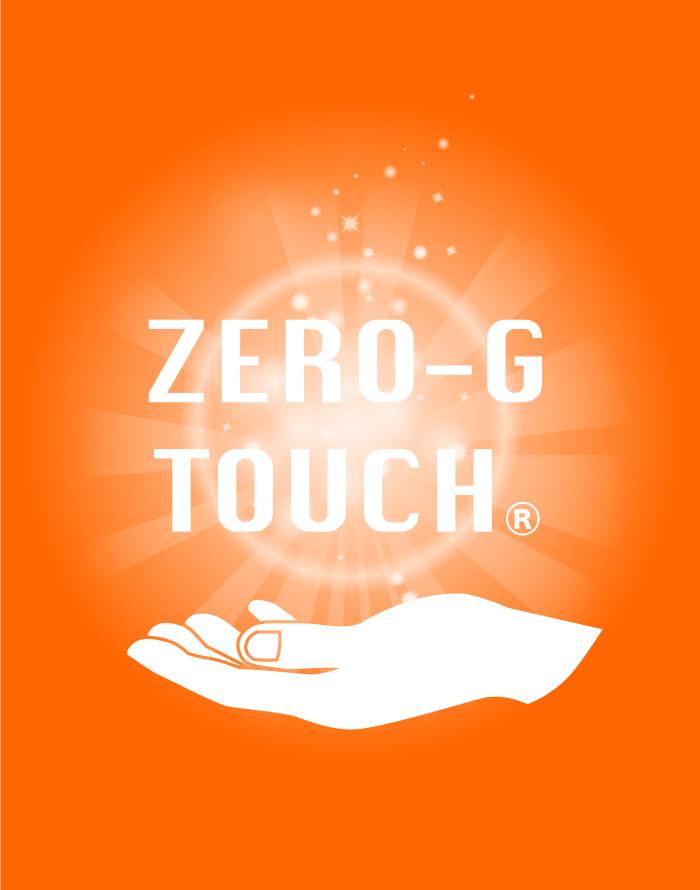 ZERO-G TOUCH®について